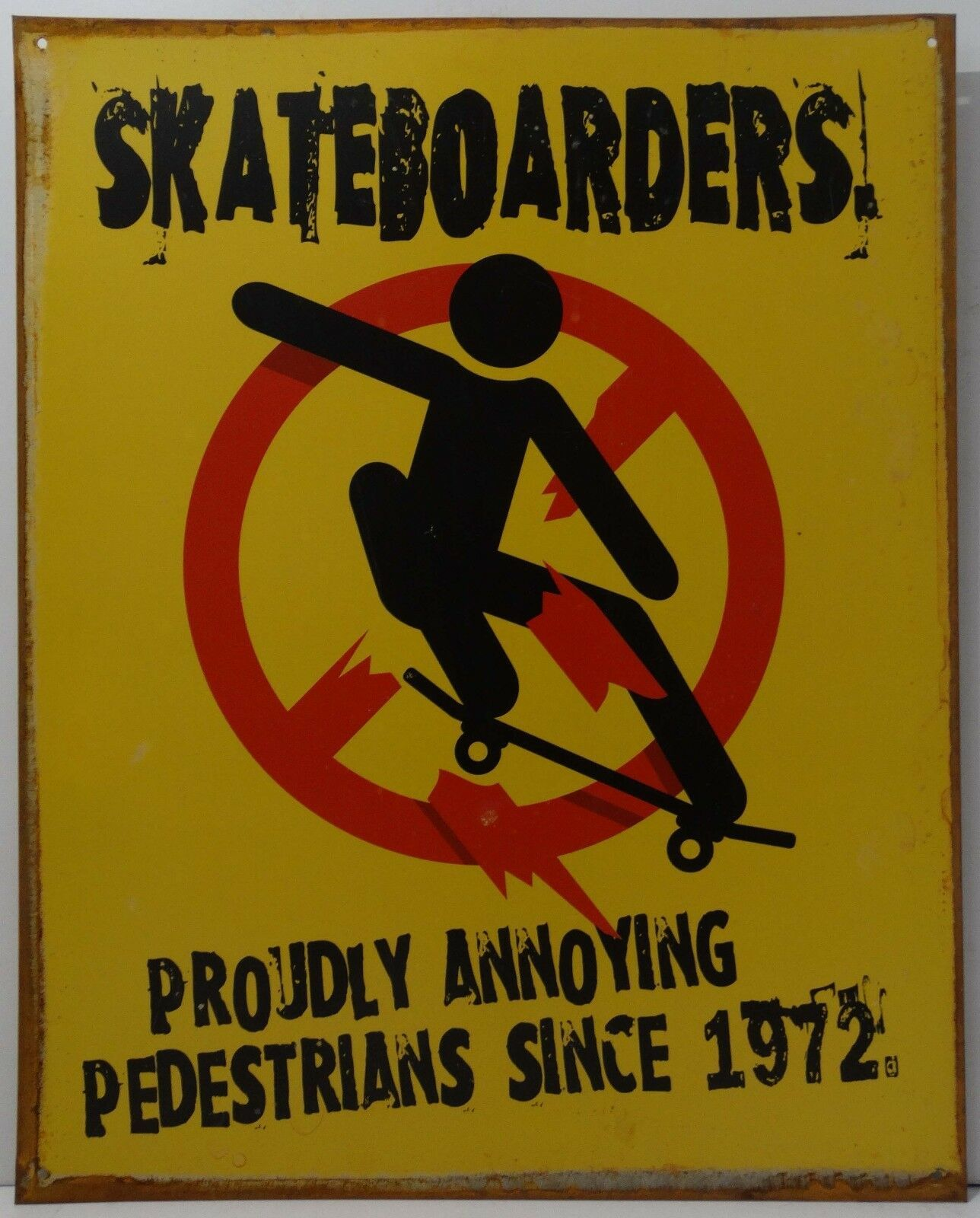 Skateboarders Proudly Annoying Pedestrians Skateboard Metal Sign
