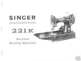 Singer 221K Featherweight Sewing Machine Owner Manual L - $12.99