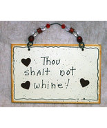 Wall Decor Sign - Thou Shalt Not Whine! - $11.99
