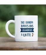 Grandpa Latte 16 oz. White Coffee Mug  - $5.99