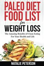 PALEO FOOD LIST: Paleo Diet Food List For Weight Loss: The Amazing Benef... - $4.98