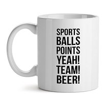 Sports balls Point Yeah Team Beer Office Tea White Coffee Mug 11OZ - $17.59