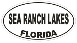 Sea Ranch Lakes Florida Oval Bumper Sticker or Helmet Sticker D2736 Euro Decal - $1.39+
