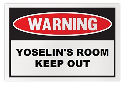 Personalized Novelty Warning Sign: Yoselin's Room Keep Out - Boys, Girls, Kids,