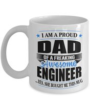 Funny Mug-Proud Dad of a Freaking Awesome Engineer-Best Gifts for Father... - $13.95