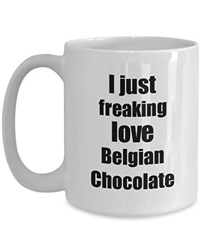 Primary image for Belgian Chocolate Lover Mug I Just Freaking Love Funny Gift Idea for Foodie Coff