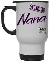 "Grand Aliases Series Grandmother ""A.K.A. Nana"" 12 Ounce Hot/ Cold White Travel C - $18.76"