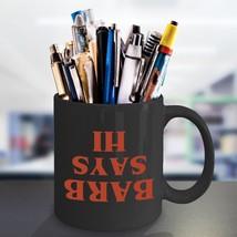 Stranger Things Mug - BARB SAYS HI - The Upside Down - TV Show Inspired ... - £12.92 GBP+
