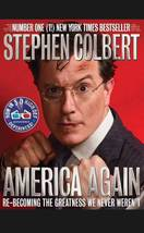 America Again: Re-becoming the Greatness We Never Weren't by Stephen Col... - $5.29