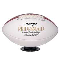Bridesmaid Regulation Football Wedding Gift - Personalized Wedding Favor - $59.95