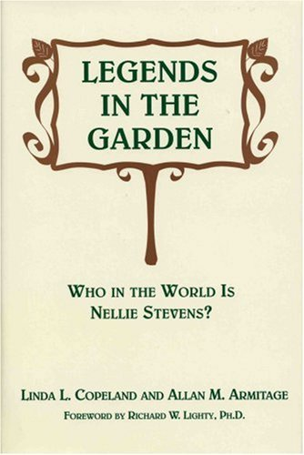 Legends in the Garden: Who in the World is Nellie Stevens? [Hardcover] Copeland,