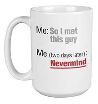 Me: So I Met This Guy. Funny Epic Fail Dating Coffee & Tea Gift Mug For Big Sist - $24.49