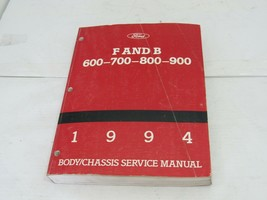 1994 Ford F & B 600 700 800 Service Shop Repair Manual Body Chassis - $19.35
