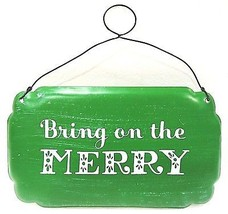 HALLMARK - GREEN - RUSTIC - CHRISTMAS - METAL - SIGN - BRING ON THE MERR... - $1.79