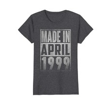 Uncle Shirts -   Made In APRIL 1999 Vintage Straight Outta 19 Years Old ... - $19.95+