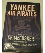 YANKEE AIR PIRATES by CK McCusker~SIGNED INSCRIPTION BY AUTHOR 1ST ED - $17.28