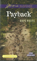 Payback Hope White(Echo Mountain#3)(Love Inspired Large Print Suspense)P... - $3.00