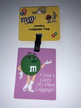 M&M's World Green I Don't Carry my Own Luggage Jumbo Luggage Tag New wit... - $19.18