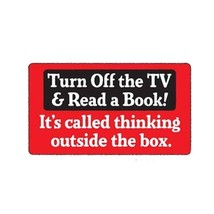 Turn Off The TV & Read Book! outside the box 3 1/4X6 Vinyl Lifestyle Sticker - $4.50