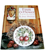 How to Paint Fruit & Flower Fantasies by Joyce Morrison Istruction Book - $4.00