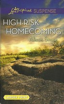 High-Risk Homecoming Alison Stone(Love Inspired Large Print Suspense)Pap... - $2.25
