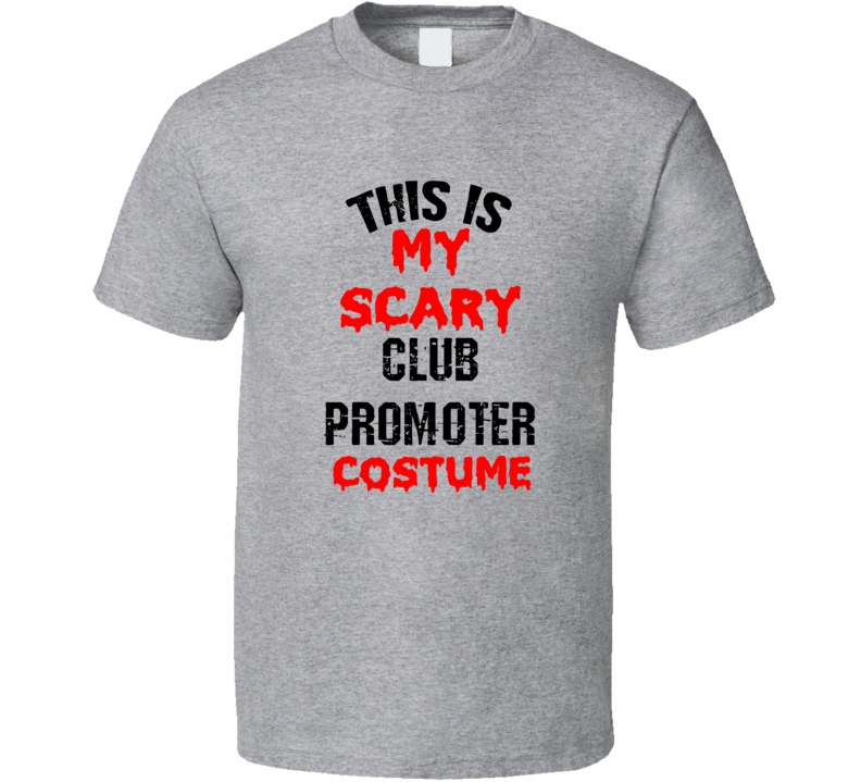 Primary image for This Is My Scary Club Promoter Costume Funny Occupation Halloween T Shirt