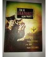 I'm a Graduate Now What?: Step Into Your Future-Live Out Your Dreams Har... - $1.95