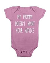 Funny Baby Onesie My Mommy Doesn't 'Want Your Advice Baby Onesie Baby Shower  - $15.00