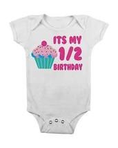 Funny Onesie It's My 1/2 Birthday Cupcake Onesie Baby Shower Gift #Baby Newborn - $15.00