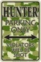 Hunter Parking Only Violators Will Be Shot Sign - $5.93