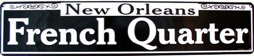 New Orleans French Quarter Embossed Metal Novelty Street Sign -STR20036
