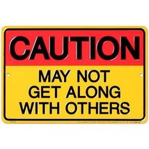 Caution, May Not Get Along Tin Sign [Kitchen] - $5.93