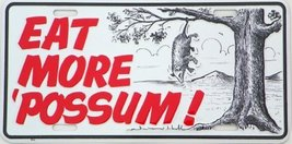 "Eat More Possum License Plate Auto Tag 6"" X 12""... - $7.91"