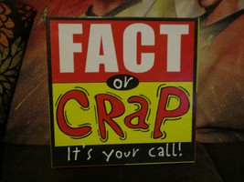 Fact or Crap,Board Game - It's Your Call  - $19.80