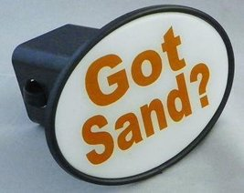 Got Sand ? Hitch Cover - $10.88