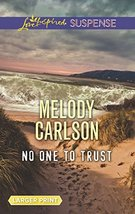 No One to Trust (Love Inspired Suspense) [Mass Market Paperback] Carlson, Melody