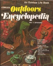 Complete Outdoors Encyclopedia (An Outdoor Life Book) [Jan 01, 1972] Spa... - $9.99