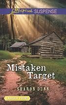 Mistaken Target (Love Inspired Suspense) [Mass Market Paperback] Dunn, Sharon