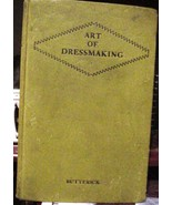 The Art of Dressmaking Butterick Pub Co 1927 Illustrated Reference Sewin... - $21.99