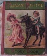 PLEASANT PASTIME STORY BOOK 1913 CHILDREN Rare - $40.00
