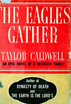 The Eagles Gather By Taylor Caldwell - $5.70