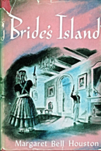 Bride's Island by Margret Bell Houston  (1951) - $5.70