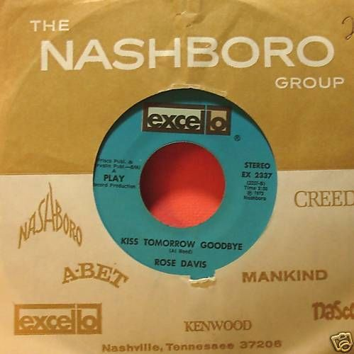 ROSE DAVIS 1973 Excello 45 KISS TOMORROW GOODBYE / THAT'S ENOUGH