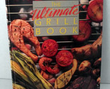 Sunset Ultimate Grill Book Spiral Bound BBQ Beef Cookbook Pork Recipes Meat Meal