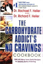 The Carbohydrate Addict's No-Cravings Cookbook [Dec 29, 2004] Rachael F.... - $6.92