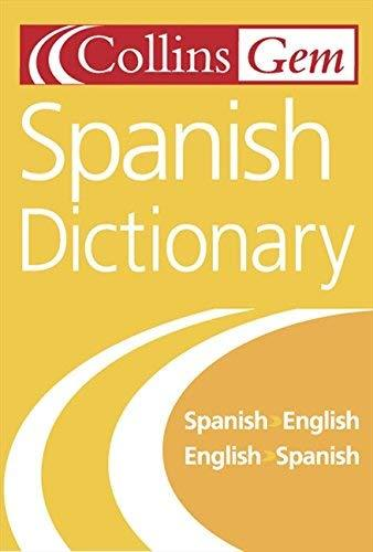 The Collins Gem Spanish Dictionary: Spanish-English/English-Spanish (5th Edition