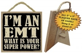 Wood Sign 94324 -  EMT  What is your super power?   - $5.95