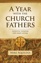 A Year with the Church Fathers: Patristic Wisdom for Daily Living  (Paper-bound)