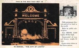 Electric Arch Light Welcome BPOE Denver City of Lights Colorado 1907c po... - $6.93