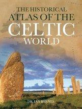 The Historical Atlas of the Celtic World (Historical Atlas Series) [Jan ... - $2.96